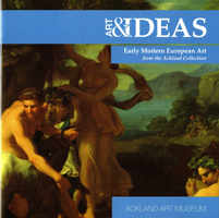 Cover of publication titled Art and Ideas: Early Modern European Art from the Ackland Collection. Version 1 of cover: painting.