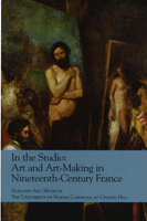 cover of a publication titled In the Studio: Art and Art-Making in Nineteenth-Century France