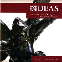 cover of publication titled Art and Ideas: Nineteenth-Century European Art from the Ackland Collection. Version 2 of cover: sculpture.