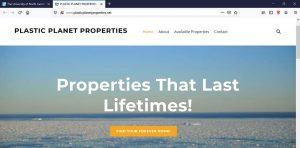 screen shot of a website for a fake real estate company called plastic planet properties, with a tag line that says properties that last lifetimes!